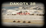 Dakota 38 Trailer – A Spiritual Journey on Horseback